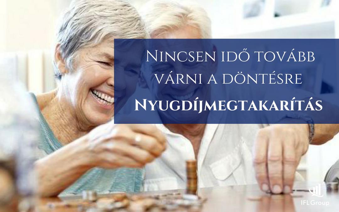 Nyugdíjmegtakarítás: Nincsen idő várni