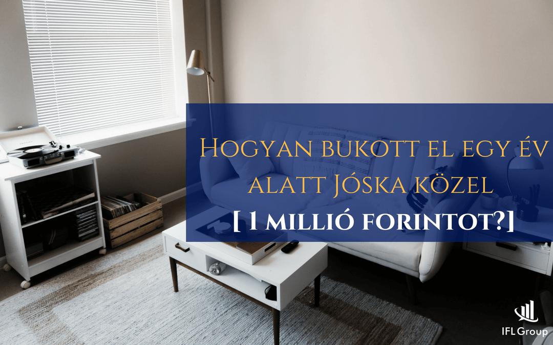 Hogyan bukott el egy év alatt Jóska közel 1 millió forintot? – Lakástakarékból