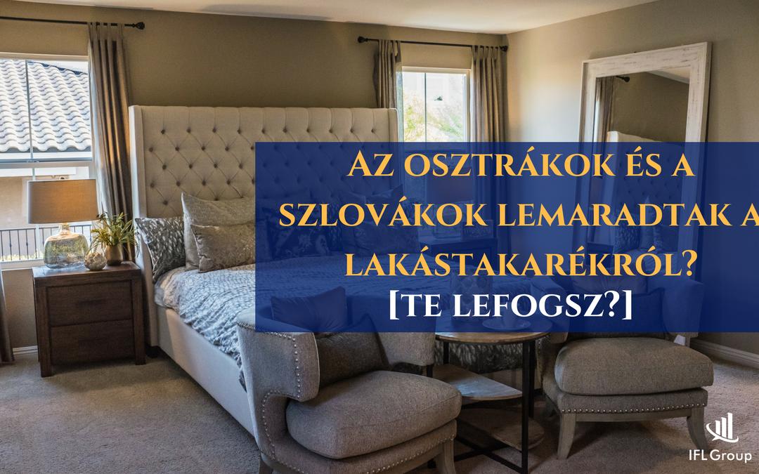 Az osztrákok és a szlovákok lemaradtak a lakástakarékról?