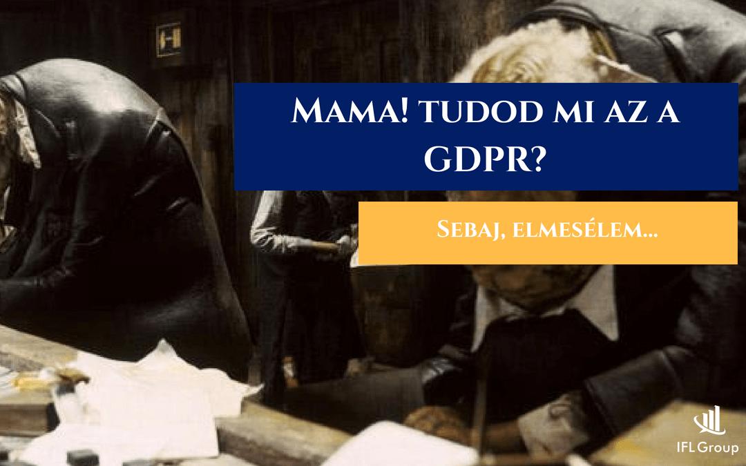 A GDPR, ahogyan még az anyukád is megértené