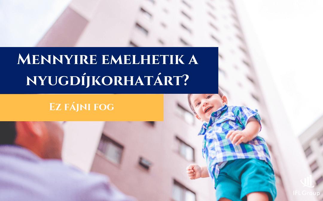 Megemelhetik a magyar nyugdíjkorhatár mértékét!?