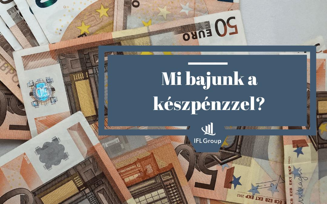 miért szeretjük a készpénzt?
